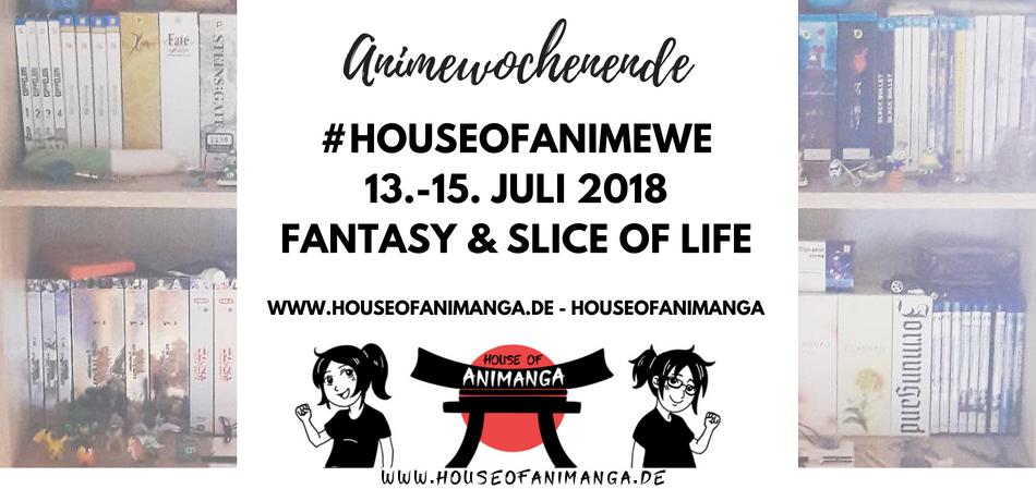 Fazit Animewochenende 13 15072018 House Of Animanga